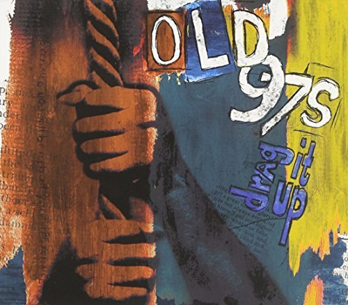 Old 97's Drag It Up (deluxe Reissue) Incl. DVD