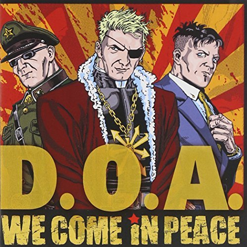 D.O.A. We Come In Peace