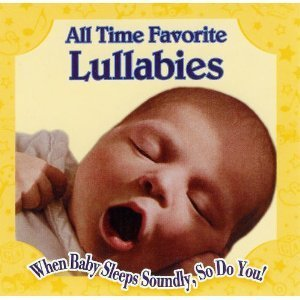 All Time Favorite Lullabies All Time Favorite Lullabies