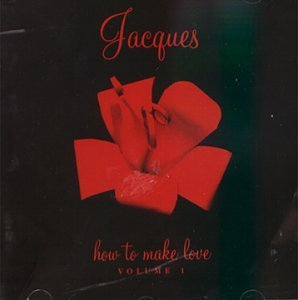 Jacques How To Make Love Vol.1