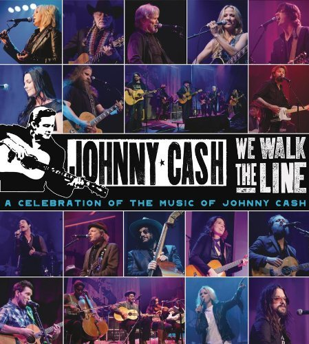 We Walk The Line A Celebration Of Johnny Cash We Walk The Line A Celebration Of Johnny Cash Incl. DVD