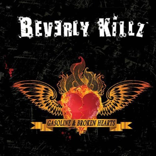 Beverly Killz Gasoline & Broken Hearts
