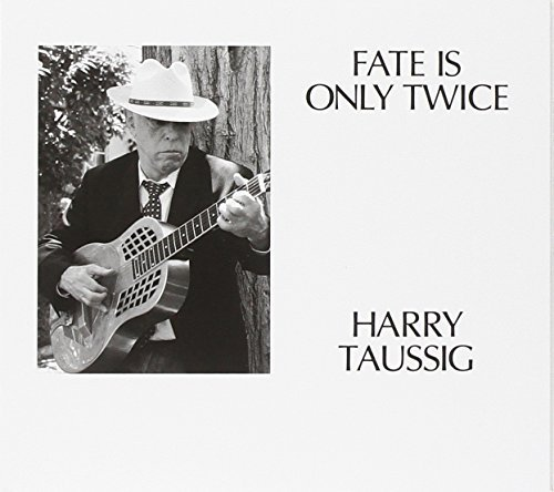 Harry Taussig Fate Is Only Twice
