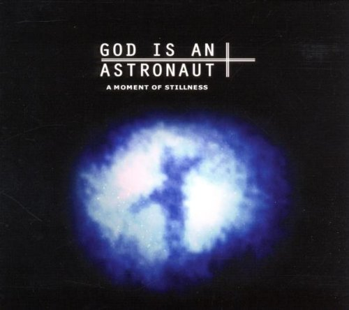 God Is An Astronaut Moment Of Stillness Import Gbr
