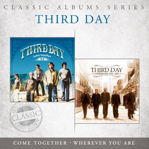 Third Day Classic Albums Series Come To 2 CD