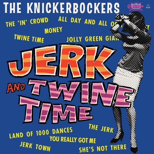 Knickerbockers Jerk & Twine Time