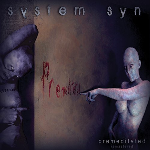 System Syn Premediatated