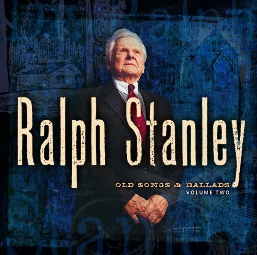 Ralph Stanley Vol. 2 Old Songs & Ballads