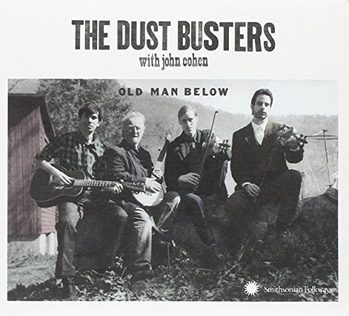 Dust Busters (with John Cohen) Old Man Below