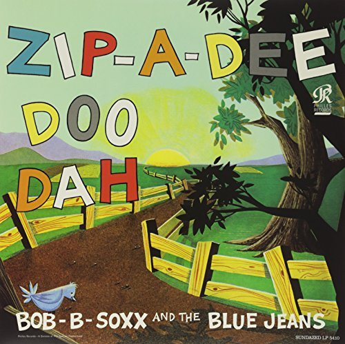 Bob B. Soxx & The Blue Jeans Zip A Dee Doo Dah