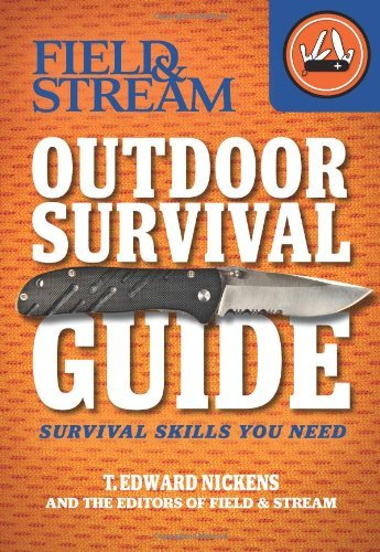 T. Edward Nickens Field & Stream Outdoor Survival Guide Survival Skills You Need