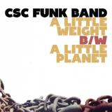 Csc Funk Band A Little Weight A Little Planet
