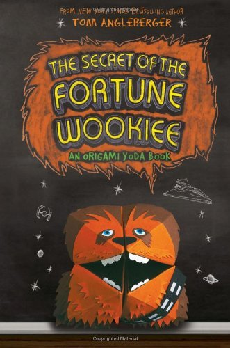 Tom Angleberger The Secret Of The Fortune Wookiee (origami Yoda #3