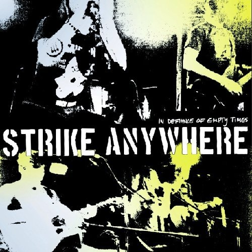 Strike Anywhere In Defiance Of Empty Times