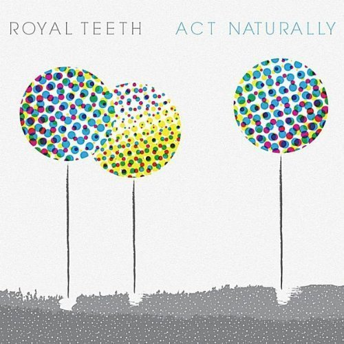 Royal Teeth Act Naturally