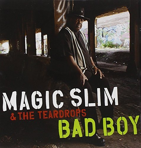 Magic Slim & The Teardrops Bad Boy