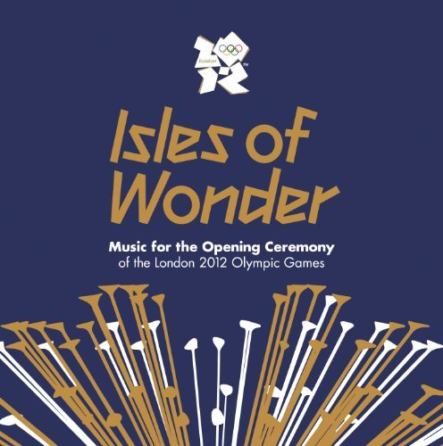 Isles Of Wonder Music For The Opening Ceremony 2 CD