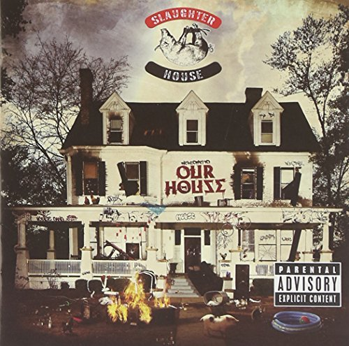 Slaughterhouse Welcome To Our House Explicit Version