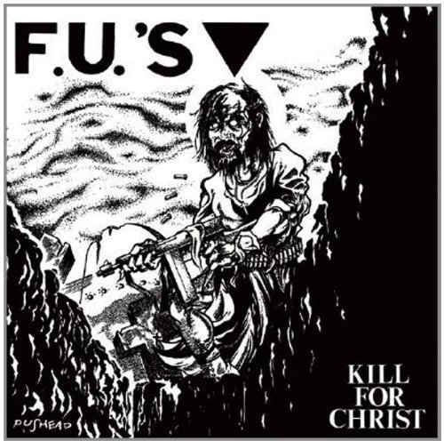 F.U.'s Kill For Christ