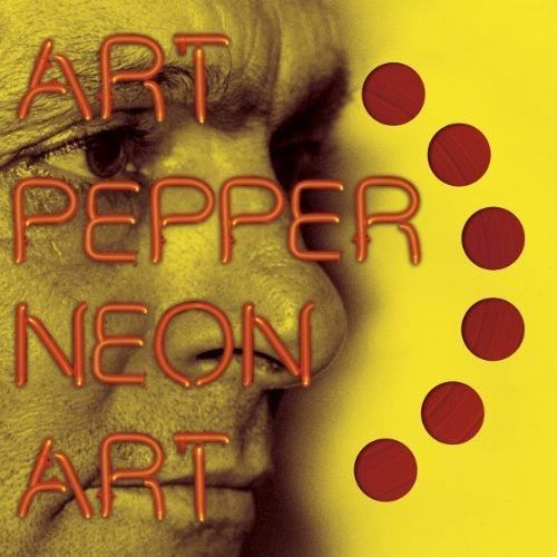 Art Pepper Vol. 1 Neon Art