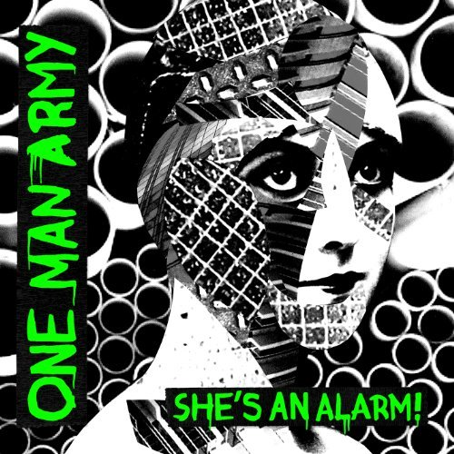 One Man Army She's An Alarm 7 Inch Single She's An Alarm