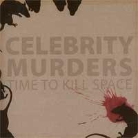Celebrity Murders Time To Kill Space