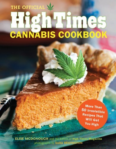 Mcdonough Elise Official High Times Cannabis Cookbook The More Than 50 Irresistible Recipes That Will Get Y