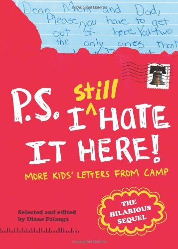 Falanga Diane P.S. I Still Hate It Here More Kids' Letters From Camp