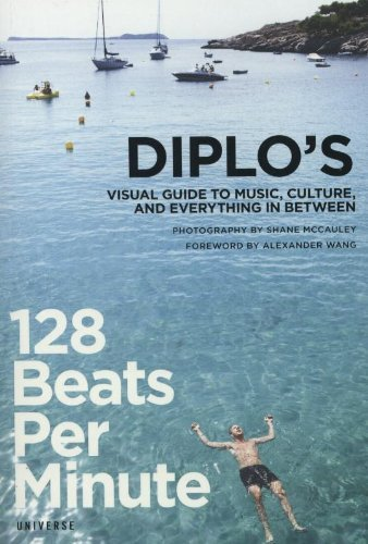 Pentz Thomas Wesley 128 Beats Per Minute Diplo's Visual Guide To Music Culture And Every