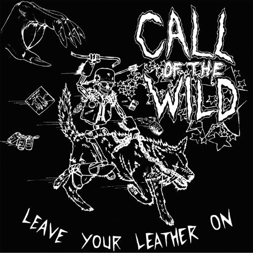 Call Of The Wild Leave Your Leather On
