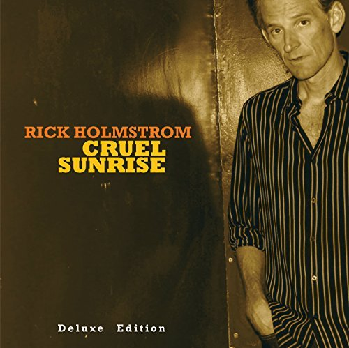 Rick Holmstrom Cruel Sunrise The Deluxe Edition Deluxe Ed.