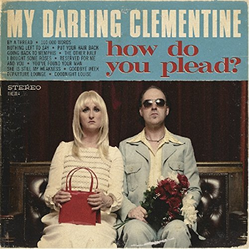 My Darling Clementine How Do You Plead?