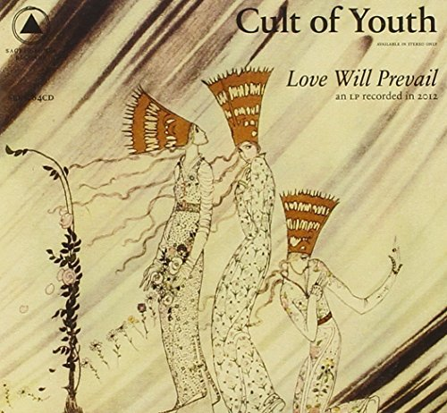 Cult Of Youth Love Will Prevail