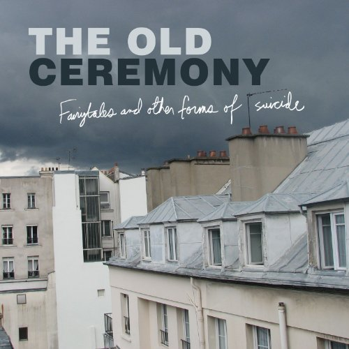 Old Ceremony Fairytales & Other Forms Ofsui Digipak