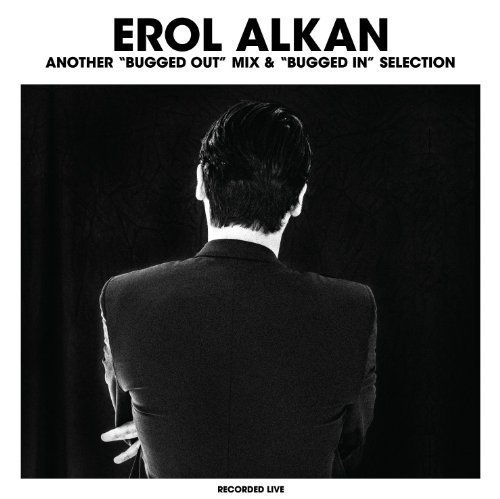 Erol Alkan Another Bugged Out Mix & Bugge Another Bugged Out Mix & Bugge