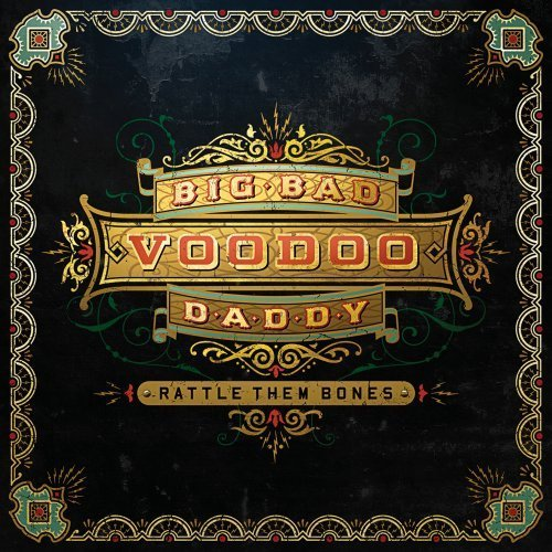Big Bad Voodoo Daddy Rattle Them Bones