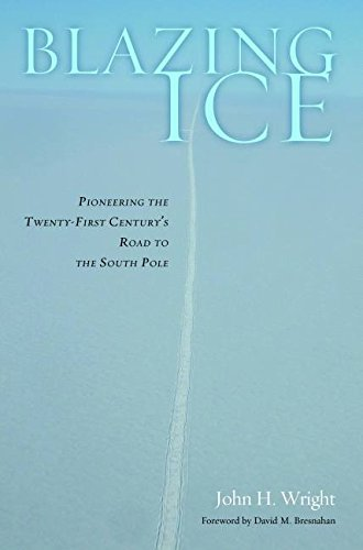 John H. Wright Blazing Ice Pioneering The Twenty First Century's Road To The