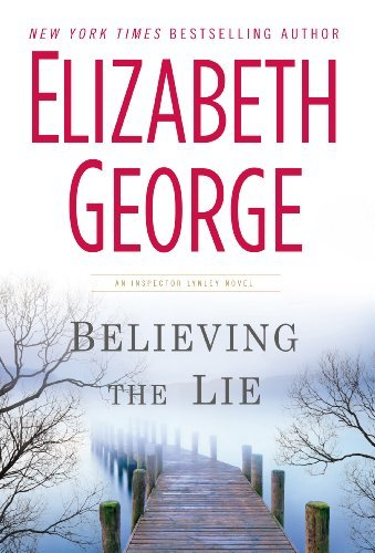 Elizabeth George Believing The Lie Large Print