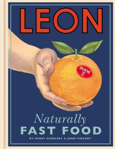 Henry Dimbleby Leon Book 2 Naturally Fast Food