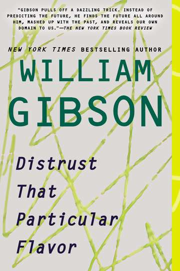 William Gibson Distrust That Particular Flavor