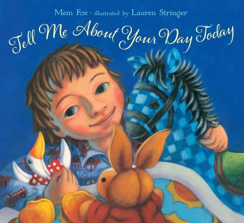 Mem Fox Tell Me About Your Day Today