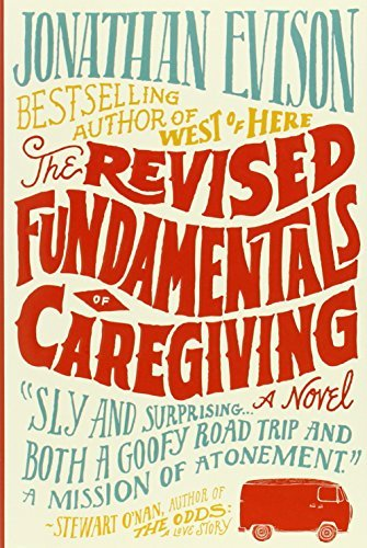 Jonathan Evison The Revised Fundamentals Of Caregiving