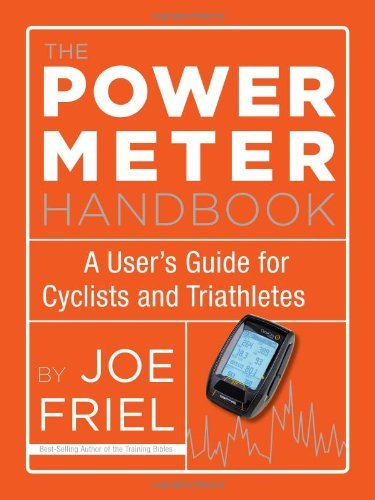 Joe Friel Power Meter Handbook The A User's Guide For Cyclists And Triathletes