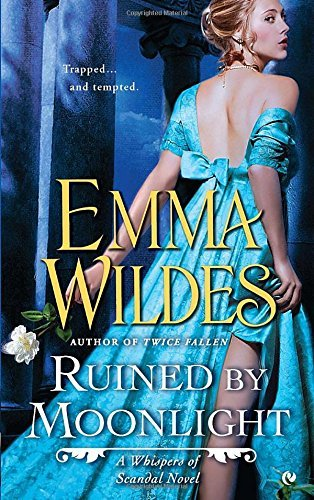 Emma Wildes Ruined By Moonlight A Whispers Of Scandal Novel