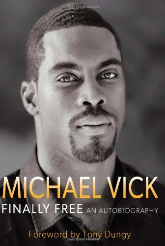 Michael Vick Finally Free An Autobiography