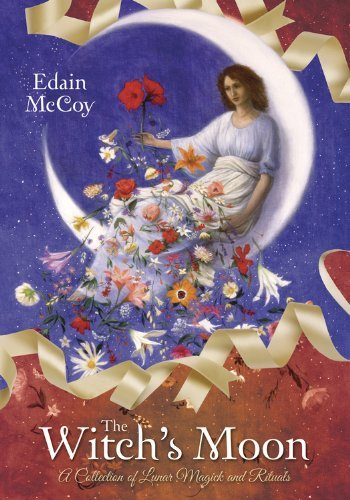 Edain Mccoy The Witch's Moon A Collection Of Lunar Magick And Rituals