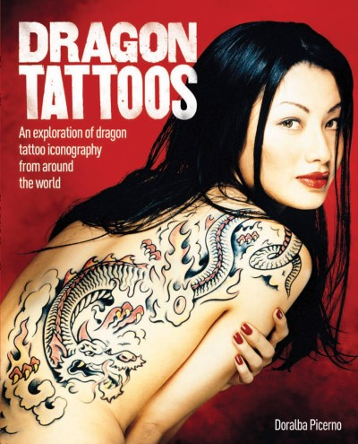 Doralba Picerno Dragon Tattoos An Exploration Of Dragon Tattoo Iconography From