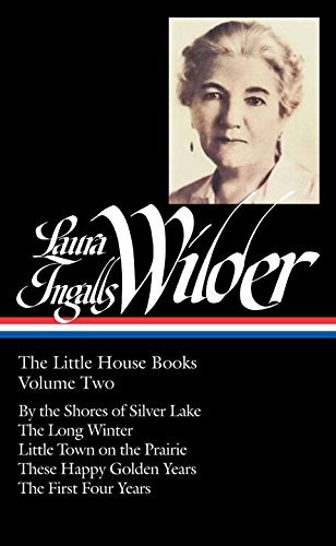 Laura Ingalls Wilder Laura Ingalls Wilder The Little House Books Volume Two By The Shores