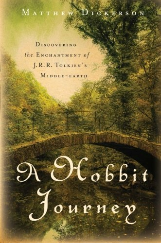 Matthew Dickerson A Hobbit Journey Discovering The Enchantment Of J. R. R. Tolkien's