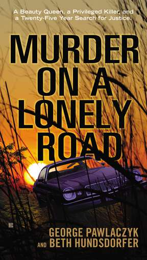 George Pawlaczyk Murder On A Lonely Road A Beauty Queen A Privileged Killer And A Twenty